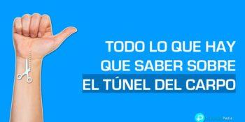 Todo lo que tienes que saber sobre el túnel carpiano
