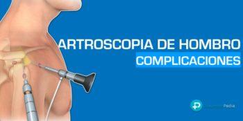 Complicaciones de la artroscopia de hombro