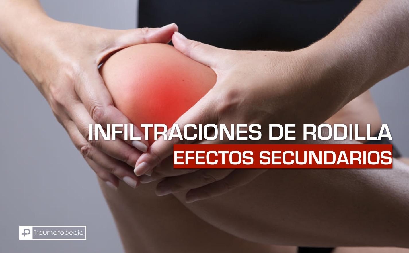 Infiltraciones de rodilla efectos secundarios