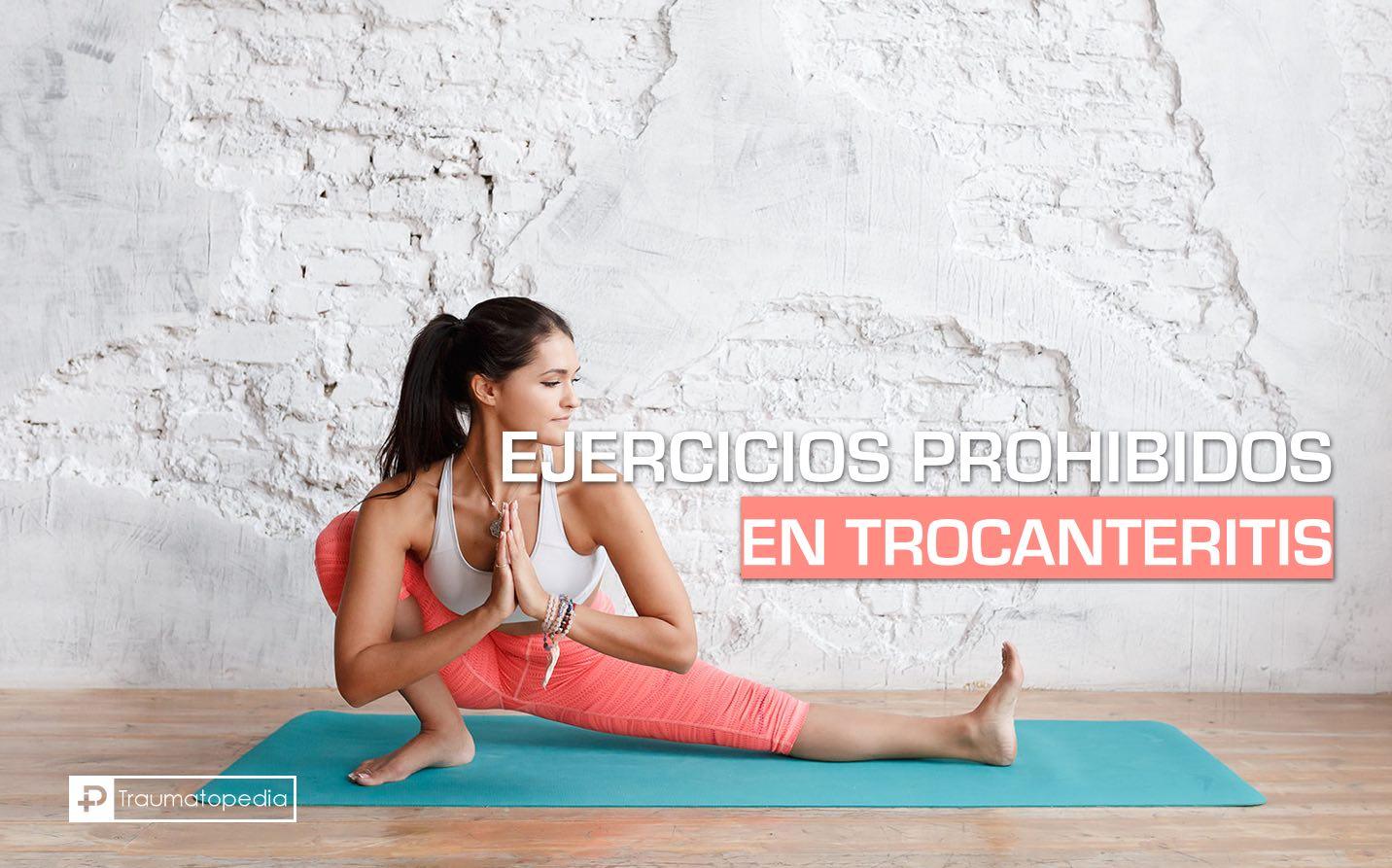 ejercicios prohibidos en trocanteritis