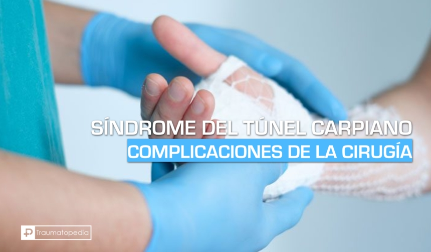 complicaciones después de la operación del túnel carpiano